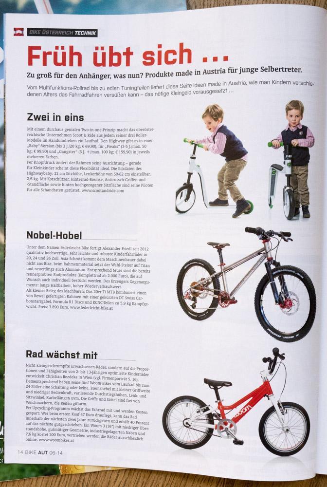 BIKE Österreich Rad wächst mit Nicht kleingeschrumpfte Erwachsenen-Räder, sondern auf die Proportionen und Fähigkeiten von 2- bis 13-Jährigen optimierten Kinderrädern entwickelte Christian Bezdeka in Wien (vgl. Firmenporträt S. 16). Dementsprechend haben seine fünf Woom Bikes vom Laufrad bis zum 24-Zöller eine Schaltung oder keine, Bremshebel mit kleiner Griffweite und niedriger Bedienkraft, variierende Durchstiegshöhe, Lenk- und Sitzwinkel, Kurbellängen uvm. Die Griffe und Sättel sind frei von Weichmachern, die Reifen giftarm